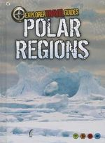 Polar Regions : An Explorer Travel Guide - Charlotte Guillain