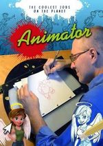Animator : The Coolest Jobs on the Planet - Tom Bancroft