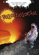 Volcanologist : The Coolest Jobs on the Planet - Hugh Tuffen