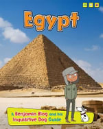 Egypt : A Benjamin Blog and His Inquisitive Dog Guide - Anita Ganeri