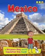 Mexico : A Benjamin Blog and His Inquisitive Dog Guide - Anita Ganeri