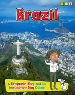 Brazil : A Benjamin Blog and His Inquisitive Dog Guide - Anita Ganeri