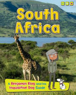South Africa : A Benjamin Blog and His Inquisitive Dog Guide - Anita Ganeri