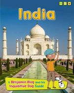 India : A Benjamin Blog and His Inquisitive Dog Guide - Anita Ganeri