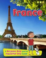 France : A Benjamin Blog and His Inquisitive Dog Guide - Anita Ganeri