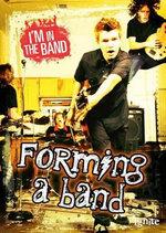 Forming a Band - Richard Spilsbury