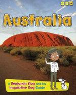 Australia : Country Guides, with Benjamin Blog and His Inquisitive Dog - Anita Ganeri