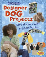Designer Dog Projects : Pet Projects - Isabel Thomas