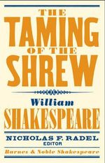 The Taming of the Shrew : Barnes & Noble Shakespeare - William Shakespeare