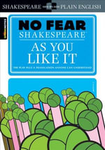 As You Like It (No Fear Shakespeare Series) : Sparknotes No Fear Shakespeare - William Shakespeare