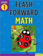 Flash Forward Math, Grade 1 : Grade 1 (Flash Kids Flash Forward) - Kerrie Baldwin