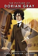 The Picture of Dorian Gray : A Graphic Novel - Oscar Wilde