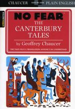 The Canterbury Tales : No Fear Chaucer (No Fear Shakespeare Series) : No Fear Chaucer (No Fear Shakespeare Series) - Geoffrey Chaucer
