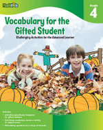 Vocabulary for the Gifted Student, Grade 4 : Challenging Activities for the Advanced Learner - Kathy Furgang
