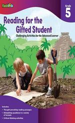 Reading for the Gifted Student, Grade 5 : Challenging Activities for the Advanced Learner - Melissa Gough