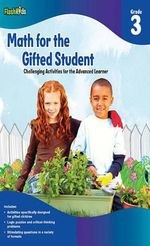 Math for the Gifted Student, Grade 3 : Challenging Activities for the Advanced Learner - Christy Yaros