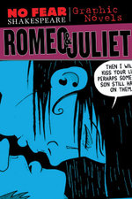 Romeo and Juliet : No Fear Shakespeare Illustrated - Graphic Novels - William Shakespeare