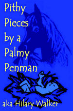 Pithy Pieces by a Palmy Penman - Hilary Walker