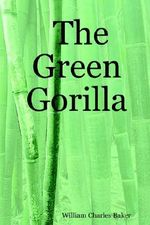 Green Gorilla - William Charles Baker