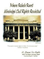 Where Rebels Roost... Mississippi Civil Rights Revisited - Mba Susan Klopfer