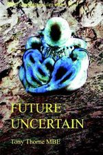 Future Uncertain - Mbe Tony Thorne