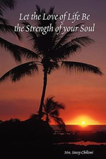 Let the Love of Life Be the Strength of Your Soul - Stacey Chillemi