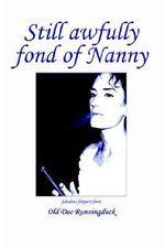 Still Awfully Fond of Nanny - Old Doc Runningduck