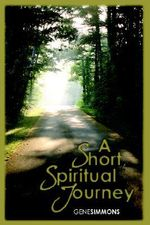 Short Spiritual Journey - Gene Simmons