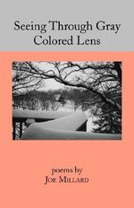 Seeing through Gray Coloured Lens : Memoirs 1936 to 2000 - Joe Millard