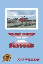 We Are Surely Blessed - Ann Williams