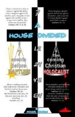 A House Divided-7 Events Before Rapture & The Coming Christian Holocaust - Michael E. Johnson