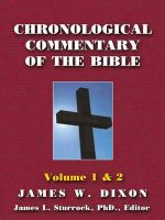 Chronological Commentary of the Bible : A Guide for Understanding the Scriptures Volume 1 & 2 - James W Dixon