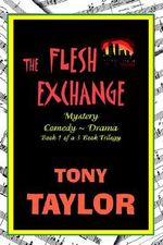 The Flesh Exchange - Tony Taylor