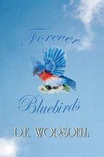 Forever Bluebirds - D.E. Worsdell