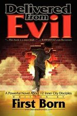 Delivered from Evil : A Powerful Novel About 12 Inner City Disciples -