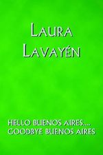 Hello Buenos Aires... : Goodbye Buenos Aires - Laura Lavayen