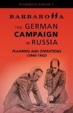 Barbarossa : The German Campaign in Russia - Planning and Operations (1940-1942) - R. G. Grant
