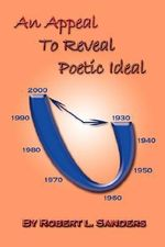 An Appeal to Reveal Poetic Ideal - Robert L. Sanders