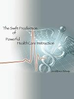 The Swift Production Of Powerful HealthCare Instruction - Jared Bruce Schaalje
