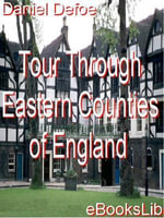 Tour Through Eastern Counties of England - Daniel Defoe