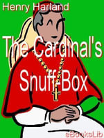 The Cardinal's Snuff-Box - Henry Harland