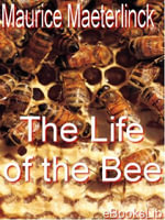 The Life of the Bee - Maurice Maeterlinck