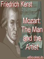 Mozart : The Man and the Artist - Friedrich Kerst