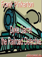 Dyke Darrel, the Railroad Detective - Frank Pinkerton