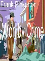 Won by Crime - Frank Pinkerton