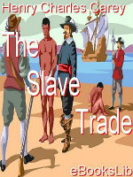 The Slave Trade - Henry Charles Carey