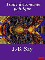 Traite d'economie politique - J.-B. Say
