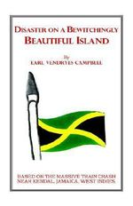 Disaster on a Bewitchingly Beautiful Island - Earl Vendryes Campbell
