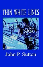 Thin White Lines - John P. Sutton