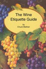 The Wine Etiquette Guide - Chuck Blethen